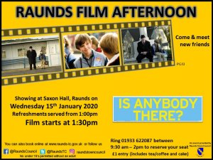 Raunds Film Afternoon - Is anybody there?
