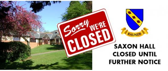 ***SAXON HALL CLOSED***